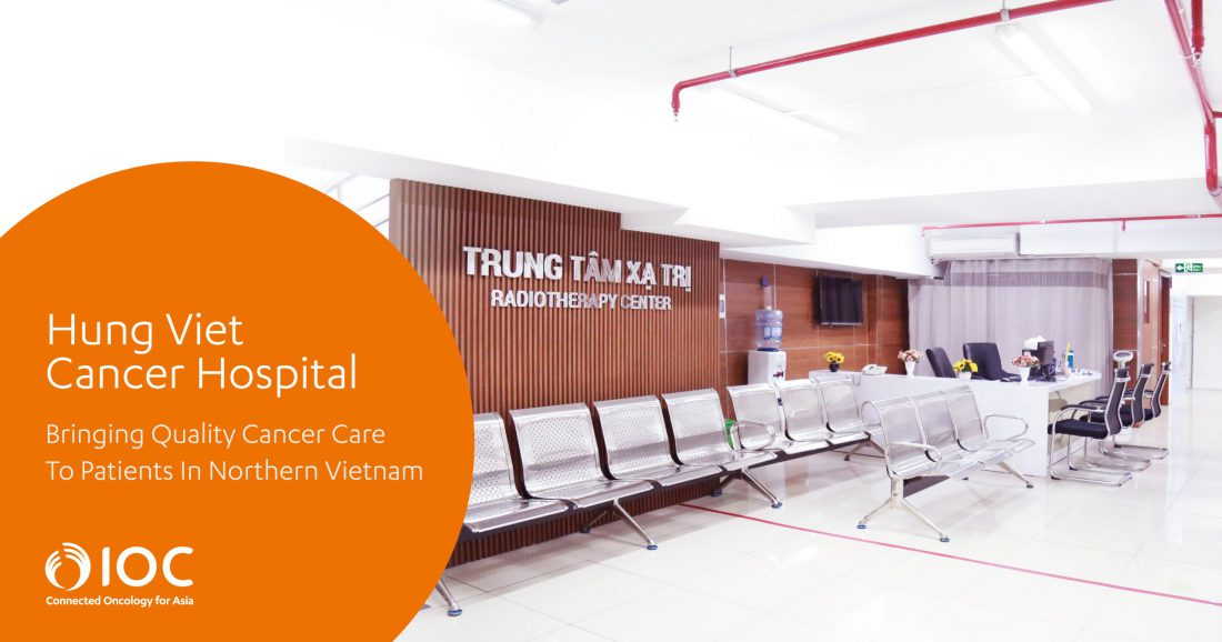 Hung Viet Cancer Hospital Bringing Quality Cancer Care To Patients In Northern Vietnam